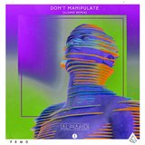 Don't Manipulate (feat. PG-13) [Slomo Remix]