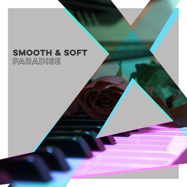 Smooth & Soft Paradise