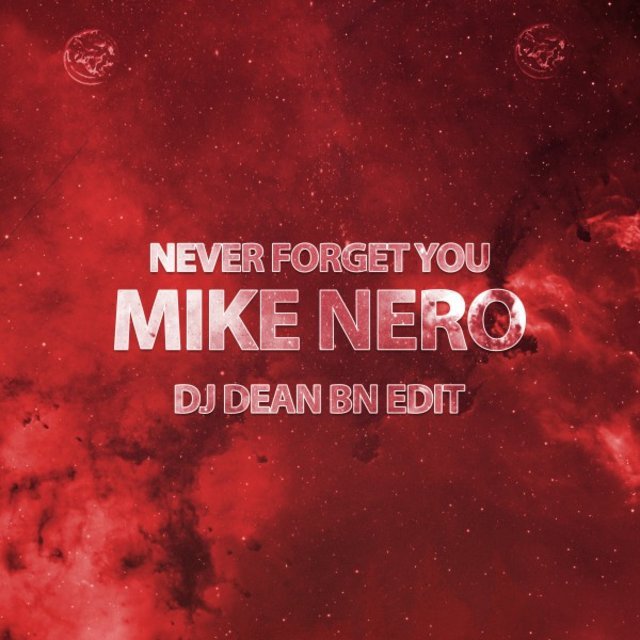 Never Forget You (DJ Dean Bn Edit)
