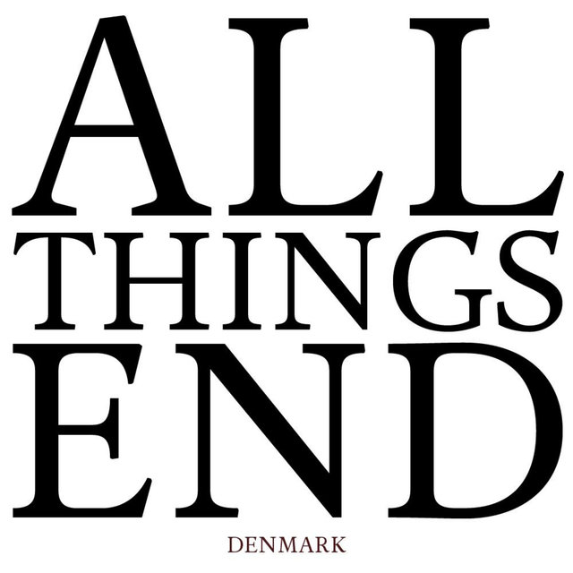 All Things End