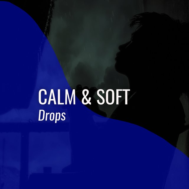 # 1 Album: Calm & Soft Drops