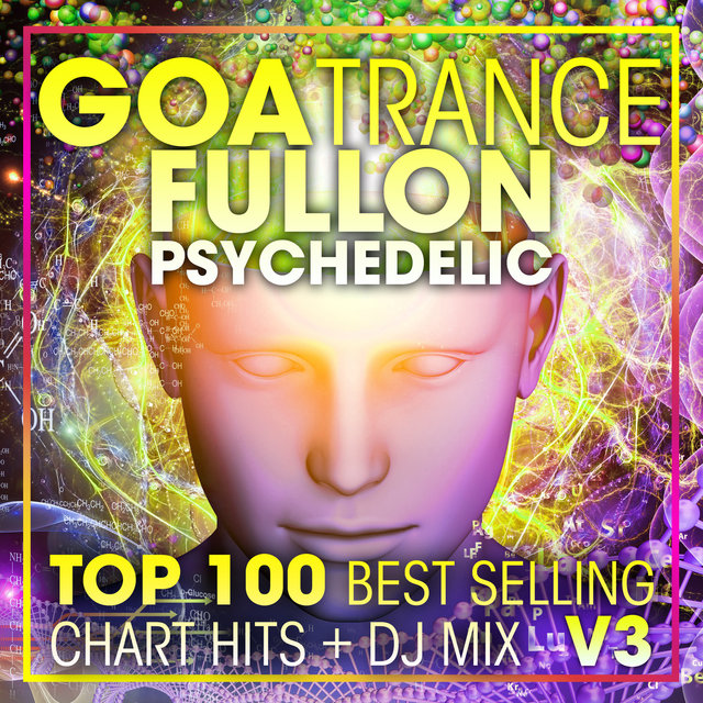 Goa Trance Fullon Psychedelic Top 100 Best Selling Chart Hits + DJ Mix V3
