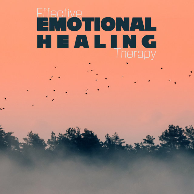Effective Emotional Healing Therapy - Compilation of 15 Songs with the Sounds of Nature That Help Fight Anxiety, Depression and Stress, More Peace, Calm Nerves, Daily Reflections, Find Purpose
