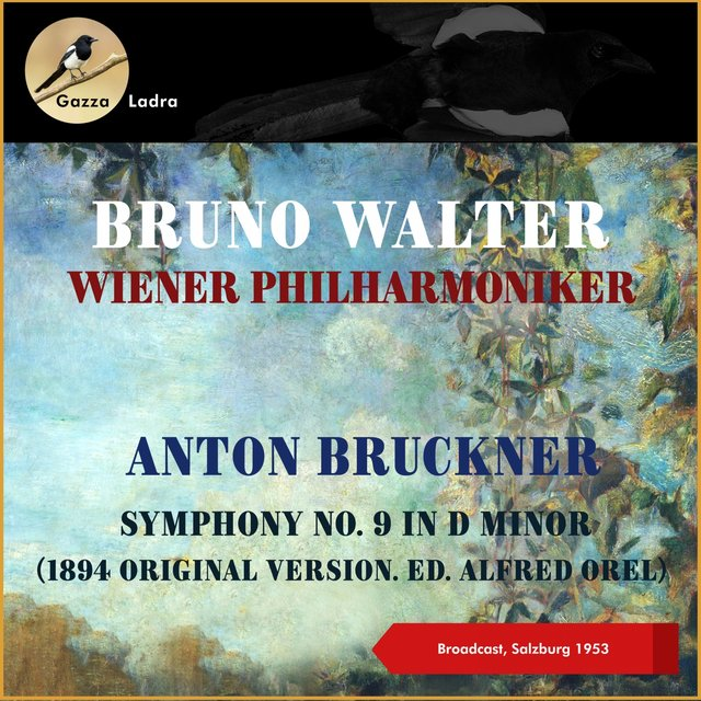 Anton Bruckner: Symphony No. 9 In D Minor (1894 Original Version. Ed. Alfred Orel)