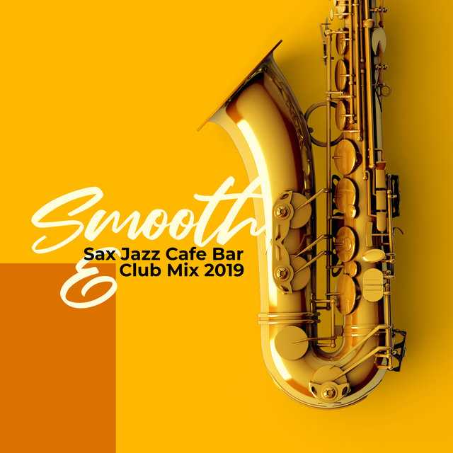 Smooth Sax Jazz Cafe Bar & Club Mix 2019