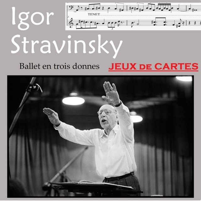 Stravinsky: Jeux de cartes, Ballet in Three Deals