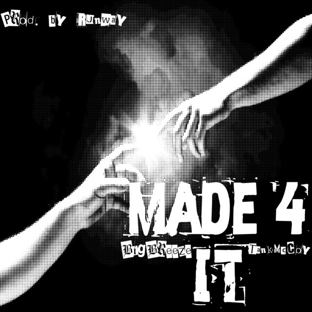 Made 4 It (feat. Tank McCoy)