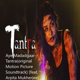 Aye Madadgaar-Tantra(original Motion Picture Soundtrack)