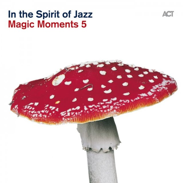 "Magic Moments 5 ""In the Spirit of Jazz"""