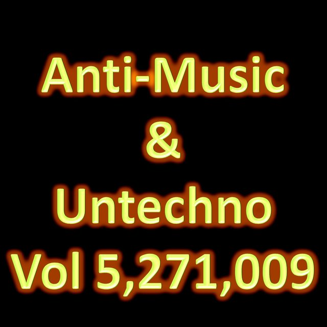 Anti-Music & Untechno Vol 5271009