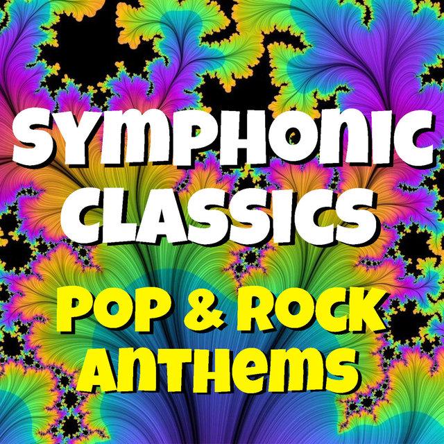 Symphonic Classics Pop & Rock Anthems