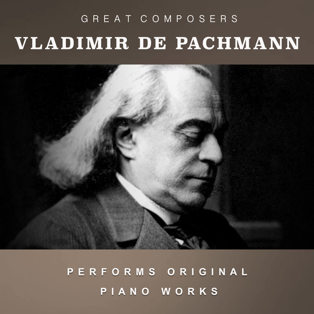 Vladimir De Pachmann Performs Original Piano Works