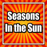 Seasons In The Sun