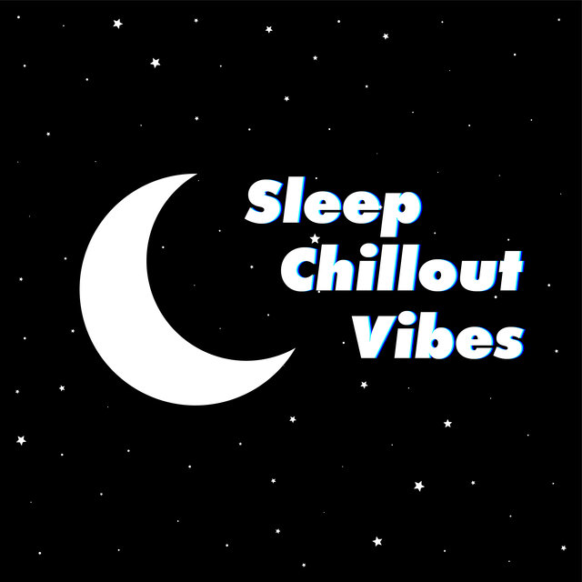Sleep Chillout Vibes – Relaxing Electro Chill Out Music for Good Sleep