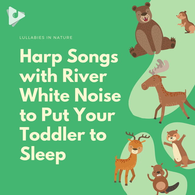 Harp Songs with River White Noise to Put Your Toddler to Sleep
