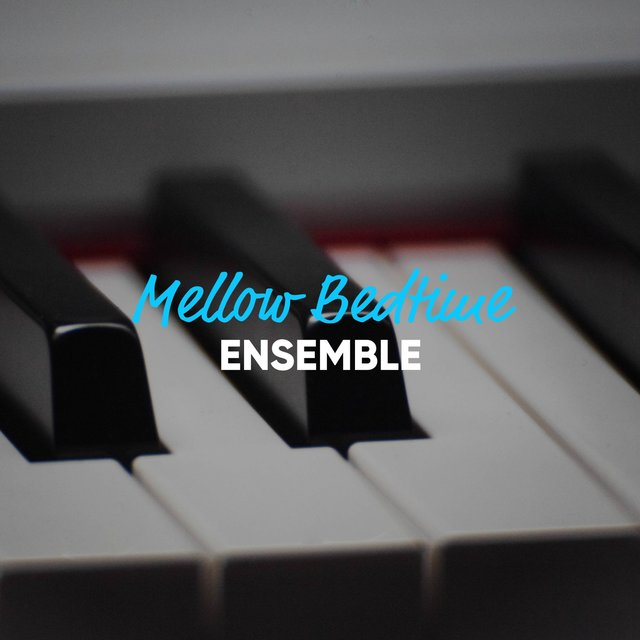 Mellow Bedtime Piano Ensemble
