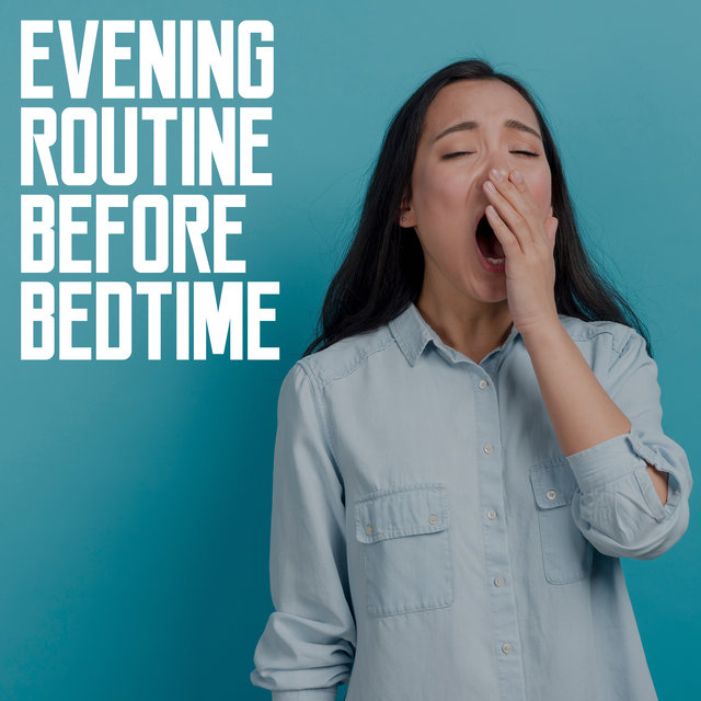 Evening Routine Before Bedtime - Collection of 15 Calming Melodies from the New Age Genre that Help You Train Fast Falling Asleep