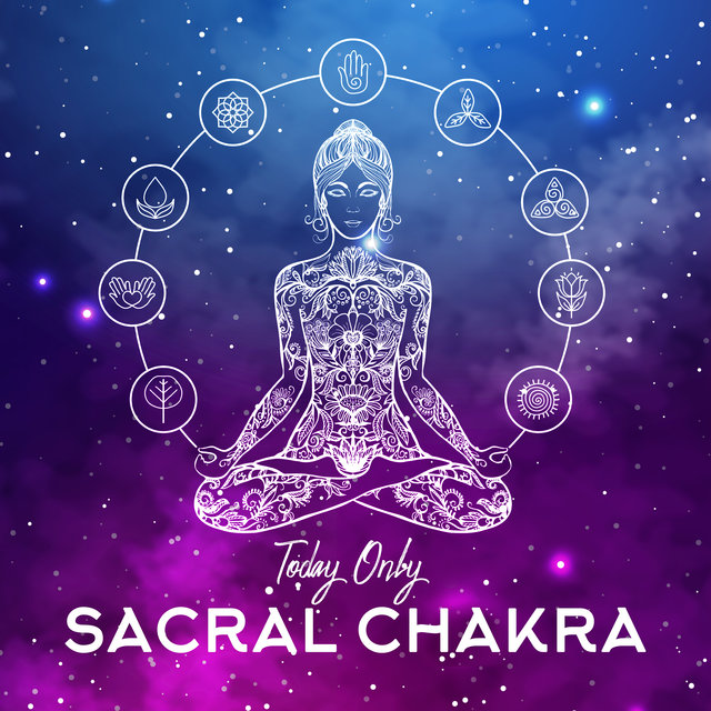 Today Only Sacral Chakra