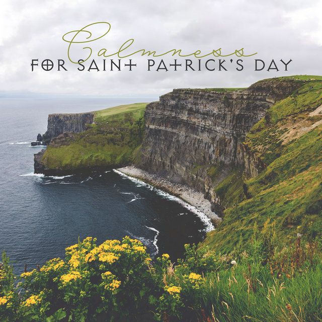 Calmness for Saint Patrick's Day: Relaxing Harp, Flute, Guitar, Cello, Violin, Celtic Irish Music