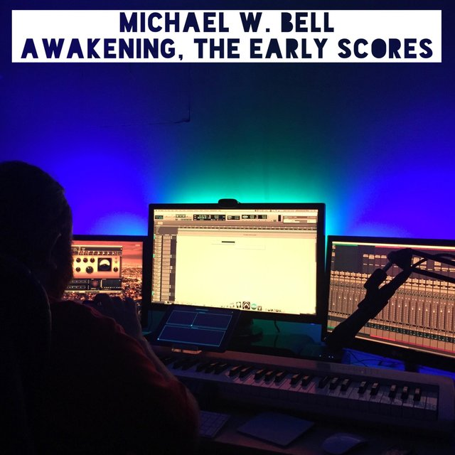 Awakening, the Early Scores