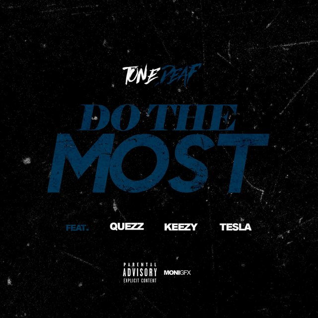 Do the Most (feat. Quezz, Keezy & Tesla)