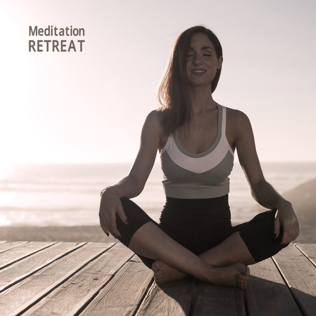 Meditation Retreat: Soothe Your Mind, Calm Your Thoughts, Relax and Regain Inner Harmony
