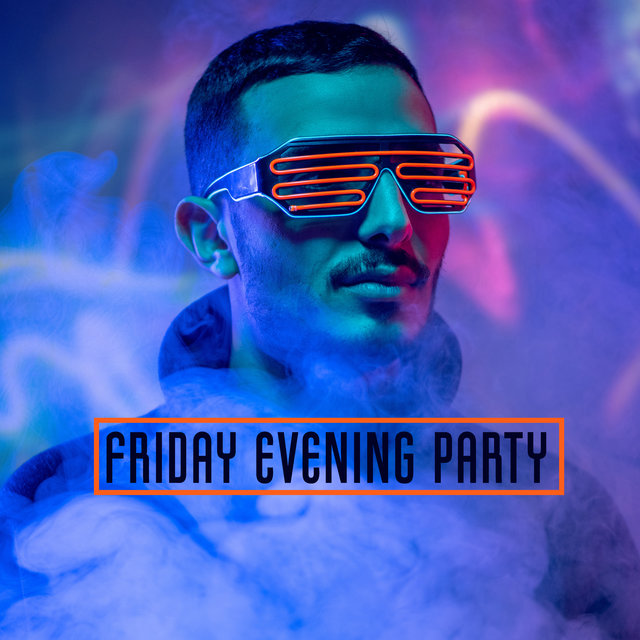 Friday Evening Party – 1 Hour Compilation of Cool Dance Chillout Music, Cocktails & Drinks, Party People, EDM, Great Atmosphere, All Night, Dance Floor, Ibiza Lounge, Fiesta