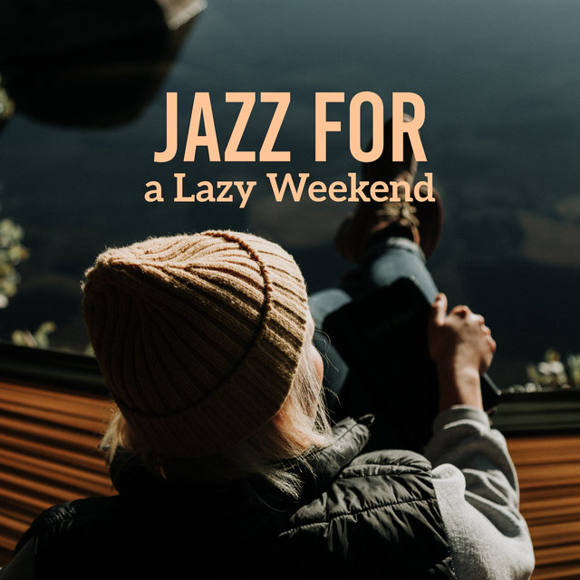 Jazz for a Lazy Weekend