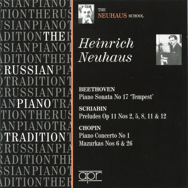The Russian Piano Tradition: Heinrich Neuhaus (Recorded 1938-1951)