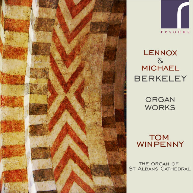 Lennox & Michael Berkeley: Organ Works