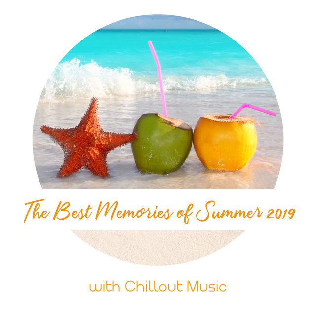 The Best Memories of Summer 2019 with Chillout Music