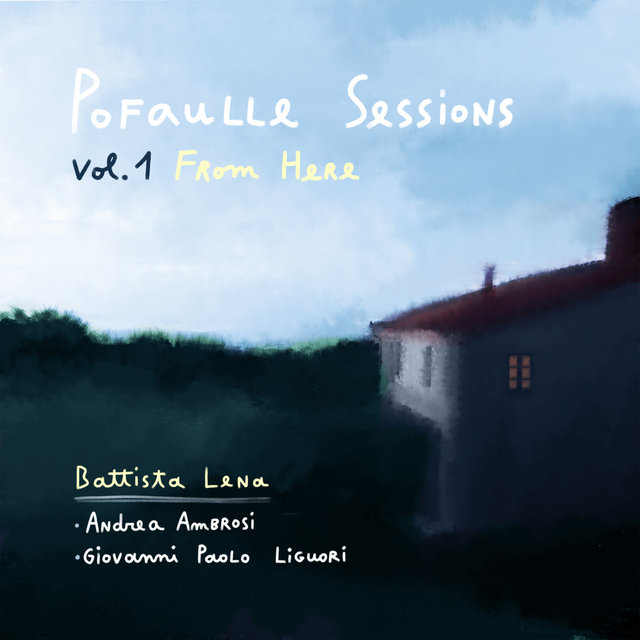 Pofaulle Sessions, Vol. 1 From Here