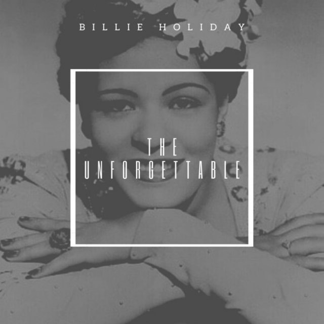 The Unforgettable Billie Holiday