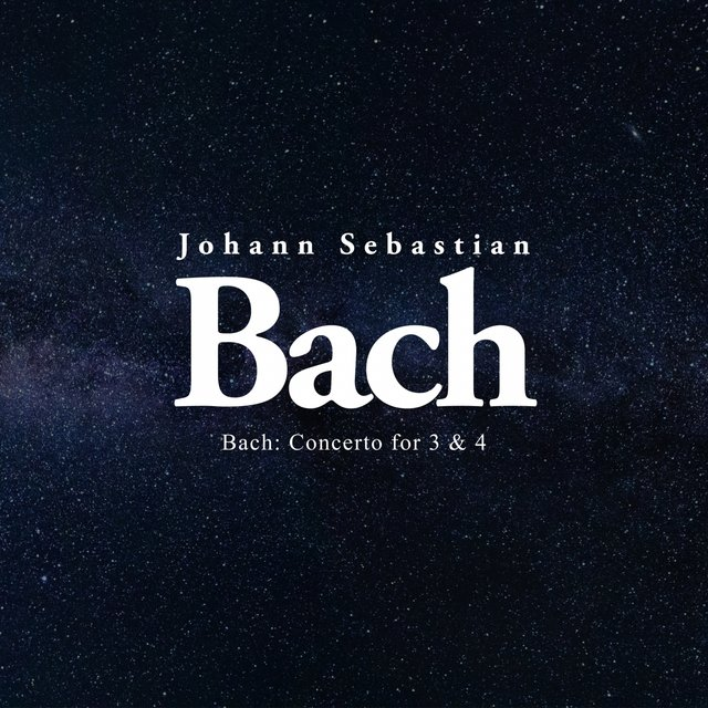 Bach: Concerto for 3 & 4
