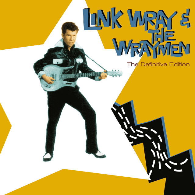 Link Wray & The Wraymen. The Definitive Edition (Bonus Track Version)
