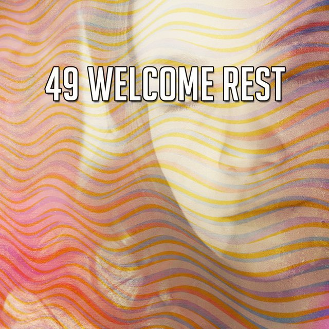 49 Welcome Rest