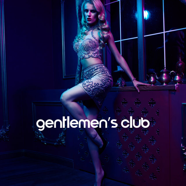 Gentlemen's Club: Sexy Chill Out and Erotic Music Compilation
