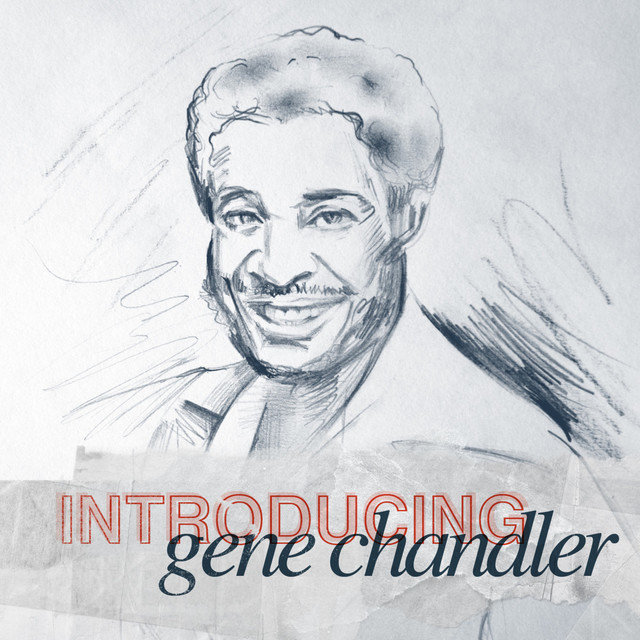 Introducing - Gene Chandler