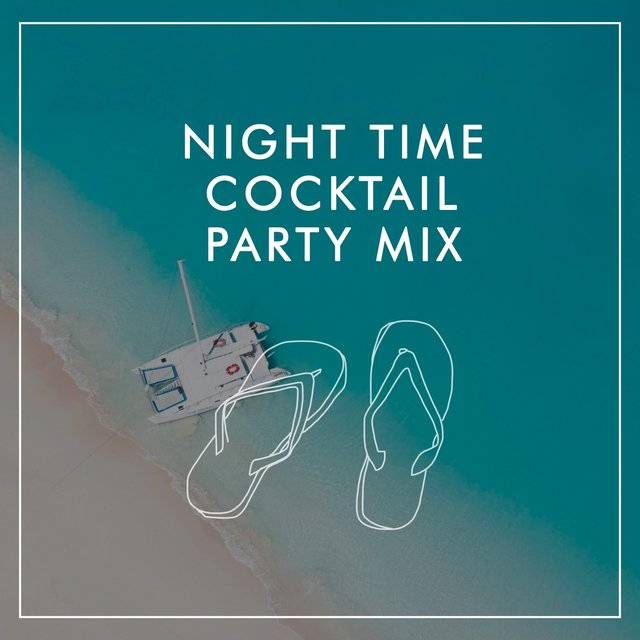 Night Time Cocktail Party Mix