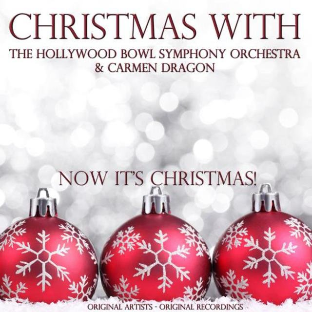 Christmas With: The Hollywood Bowl Symphony Orchestra & Carmen Dragon
