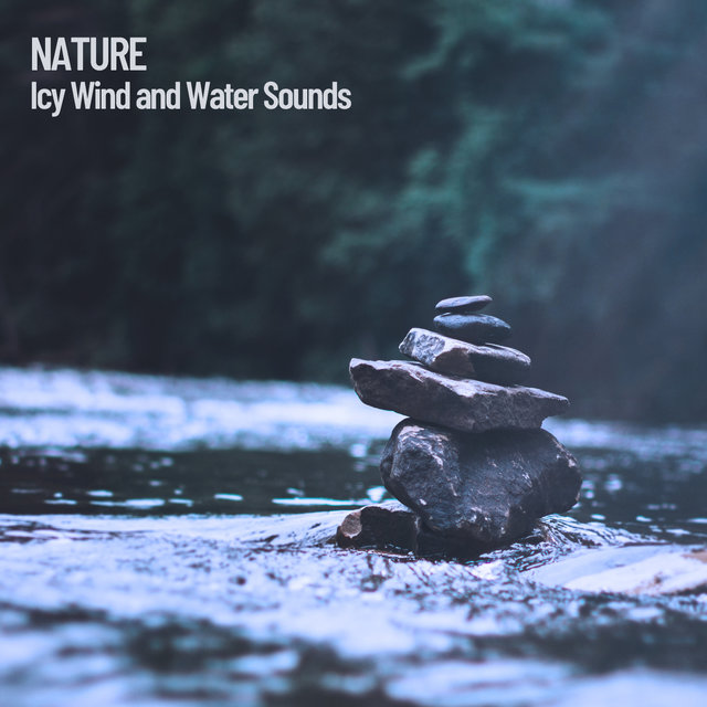 Nature: Icy Wind and Water Sounds