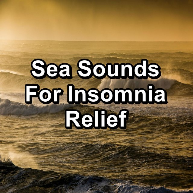 Sea Sounds For Insomnia Relief