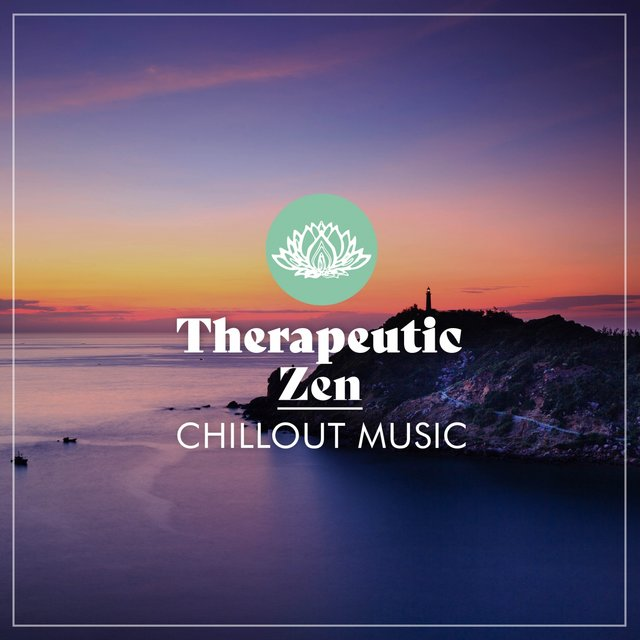 Therapeutic Zen Chillout Music