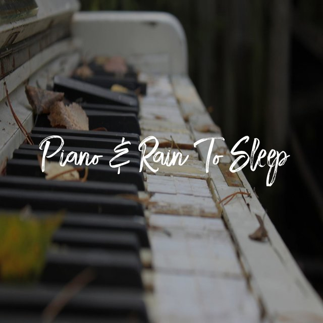 Piano & Rain To Sleep