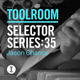 Toolroom Selector Series: 35 Jason Chance