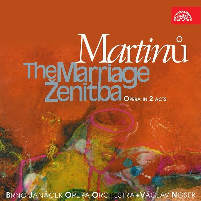 Martinů: The Marriage