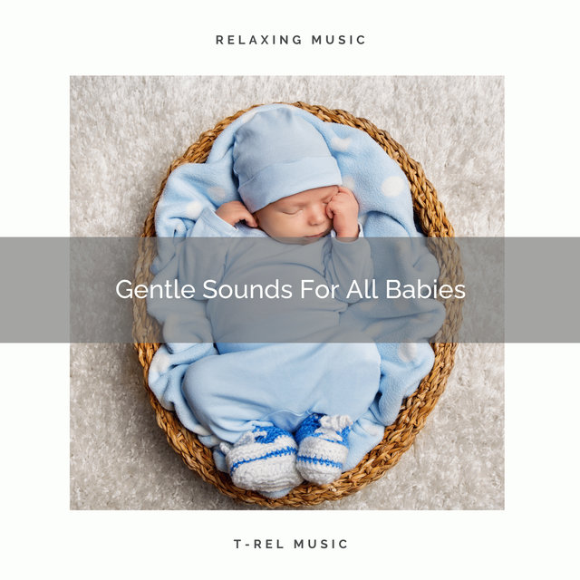 Gentle Sounds For All Babies