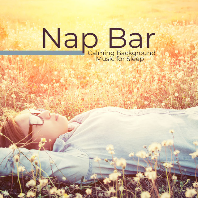 Nap Bar: Calming Background Music for Sleep