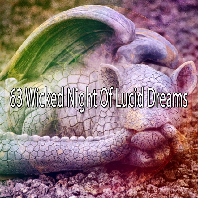 63 Wicked Night of Lucid Dreams