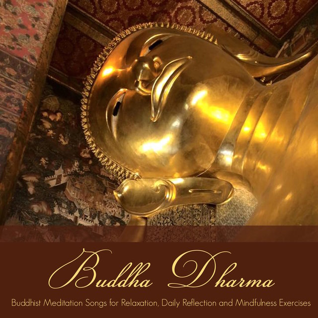 Buddha Dharma - Buddhist Meditation Songs for Relaxation, Daily Reflection and Mindfulness Exercises